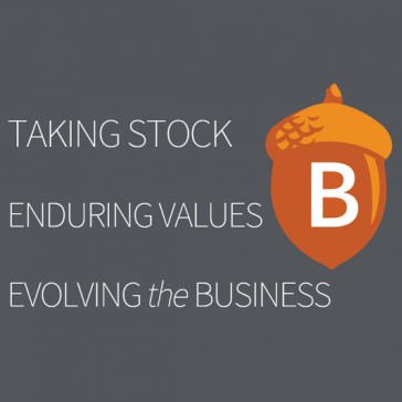 Taking stock, enduring values, evolving the business.